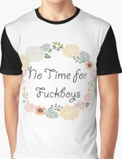 No Time for Fuckboys Graphic T-Shirt