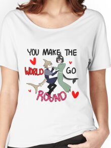 You make the world go round Women's Relaxed Fit T-Shirt