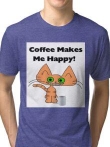 Coffee Makes Me Happy Cat Tri-blend T-Shirt