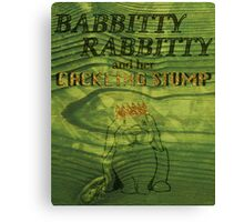 Babbitty Rabbitty and her Cackling Stump Canvas Print