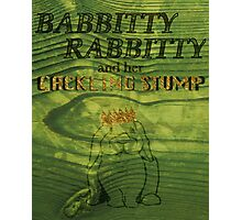 Babbitty Rabbitty and her Cackling Stump Photographic Print