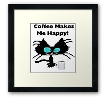 Coffee Makes Me Happy Cat Framed Print