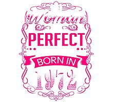 Perfect woman born in  1972 - 44th birthday Photographic Print