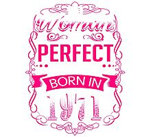 Perfect woman born in  1971 - 45th birthday Photographic Print