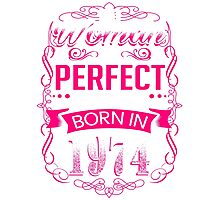 Perfect woman born in  1974 - 42th birthday Photographic Print