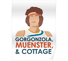 Gorgonzola, muenster and cottage. Poster
