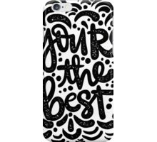 you're the best iPhone Case/Skin