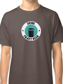 Drink Craft Beer Classic T-Shirt