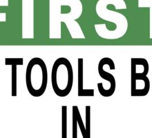 Safety First - Put Tools Back In Proper Place Sticker