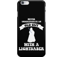 Never underestimate an old guy with a lightsaber iPhone Case/Skin