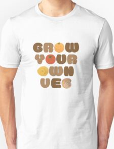 Grow your own veg Unisex T-Shirt