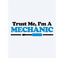 Trust Me, Mechanic Quote Photographic Print