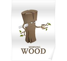 Funny Morning Wood Poster