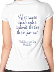 Tolkien, All we have to decide, The Fellowship of the Ring Women's Fitted Scoop T-Shirt