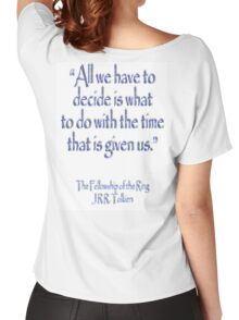 Tolkien, All we have to decide, The Fellowship of the Ring Women's Relaxed Fit T-Shirt