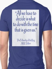 Tolkien, All we have to decide, The Fellowship of the Ring Unisex T-Shirt