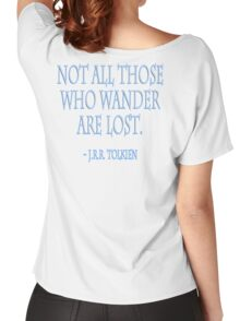 """J.R.R. Tolkien, """"Not all those who wander are lost."""" on WHITE Women's Relaxed Fit T-Shirt"""