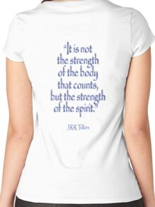 """Tolkien, """"It is not the strength of the body that counts, but the strength of the spirit."""" Women's Fitted Scoop T-Shirt"""