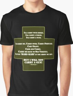 I Will Not Carry a Gun Graphic T-Shirt