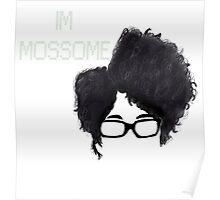 I'm Mossome Poster