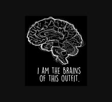 I Am the Brains of This Outfit Unisex T-Shirt