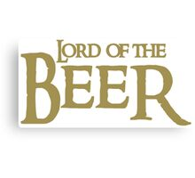 Lord of the BEER Canvas Print