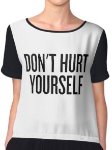 DON'T HURT YOURSELF Chiffon Top