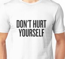 DON'T HURT YOURSELF Unisex T-Shirt