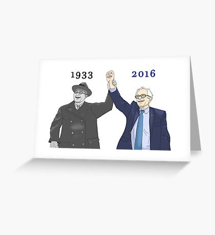 Franklin D. Roosevelt & Bernie Sanders | 1933 2016 Years Greeting Card