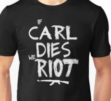 If Carl dies we riot - The Walking Dead Unisex T-Shirt
