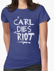 If Carl dies we riot - The Walking Dead Womens Fitted T-Shirt