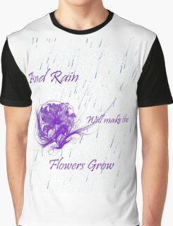 Flowers grow Graphic T-Shirt
