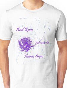 Flowers grow Unisex T-Shirt