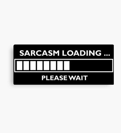 sarcasm loading Canvas Print
