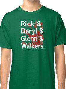 Rick & Daryl & Glenn & Walkers. Classic T-Shirt