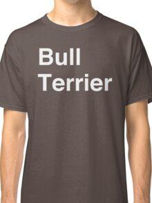 Bull Terrier Classic T-Shirt