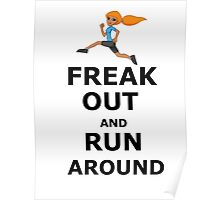 Freak out and Run around Poster