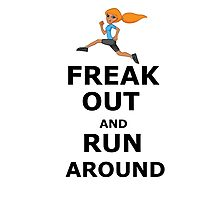 Freak out and Run around Photographic Print