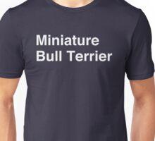 Miniature Bull Terrier Unisex T-Shirt