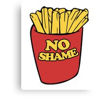 No shame in french fries Canvas Print