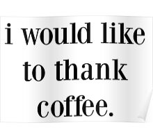 i would like to thank coffee Poster