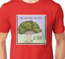 One Who Does Not Act Unisex T-Shirt