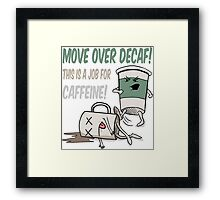 A Job For Caffeine Framed Print
