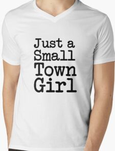 Just a Small Town Girl funny saying  Mens V-Neck T-Shirt