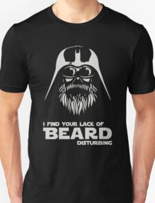 Beard - I Find Your Lack Of Beard Disturbing Unisex T-Shirt