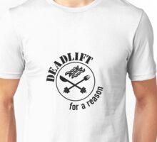 Deadlift for a Reason Unisex T-Shirt