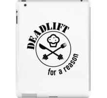 Deadlift for a Reason iPad Case/Skin