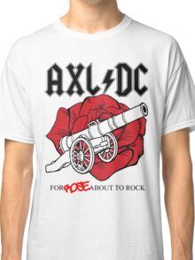 "Axl/DC ""For Rose About To Rock"" Classic T-Shirt"
