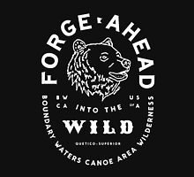 Forge Ahead into the Wild  Unisex T-Shirt