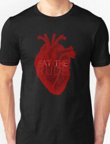 Eat the Rude (Heart) Unisex T-Shirt
